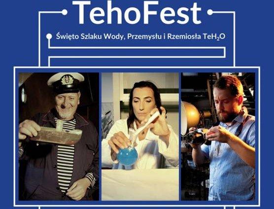 Święto Szlaku TeH2O – TehoFest 2018
